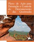 Plano de Ação para Prevenção e Controle do Desmatamento e das Queimadas - Cerrado